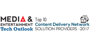 Top 10 Content Delivery Network Solution Providers 2017