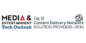 Top 10 Content Delivery Network Solution Providers 2016